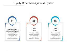 Equity Order Management System Ppt Powerpoint Presentation Outline Show Cpb