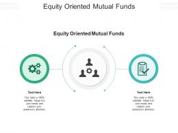 Equity Oriented Mutual Funds Ppt Powerpoint Presentation Styles Layout Cpb
