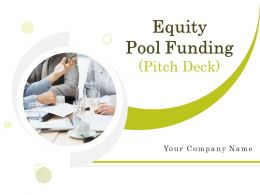 Equity Pool Funding Pitch Deck Powerpoint Presentation Slides