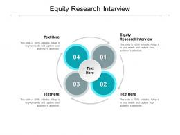 Equity Research Interview Ppt Powerpoint Presentation Slides Graphics Tutorials Cpb