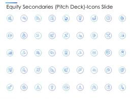Equity Secondaries Pitch Deck Icons Slide Ppt Mockup