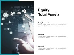 Equity Total Assets Ppt Powerpoint Presentation Pictures Graphic Images Cpb
