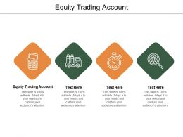 Equity Trading Account Ppt Powerpoint Presentation Outline Skills Cpb