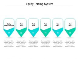 Equity Trading System Ppt Powerpoint Presentation Infographics Show Cpb