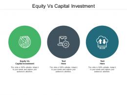 Equity Vs Capital Investment Ppt Powerpoint Presentation Layouts Gridlines Cpb