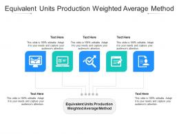 Equivalent Units Production Weighted Average Method Ppt Powerpoint Presentation Styles Mockup Cpb