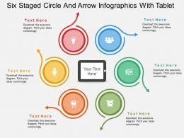 er Six Staged Circle And Arrow Infographics With Tablet Flat Powerpoint Design