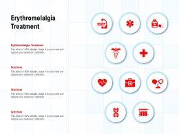 Erythromelalgia Treatment Ppt Powerpoint Presentation Infographics Format
