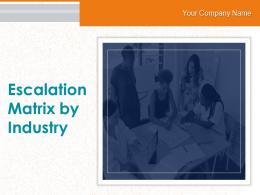 Escalation Matrix By Industry Powerpoint Presentation Slides