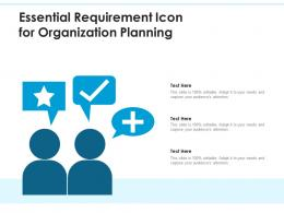 Essential Requirement Icon For Organization Planning