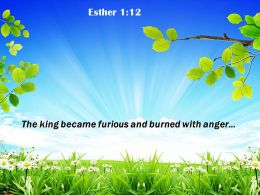 Esther 1 12 The King Became Furious Powerpoint Church Sermon