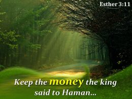 Esther 3 11 Keep The Money The King Powerpoint Church Sermon