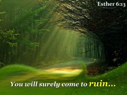 Esther 6 13 You Will Surely Come To Ruin Powerpoint Church Sermon