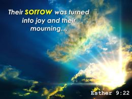 Esther 9 22 Their Sorrow Was Turned Into Joy Powerpoint Church Sermon