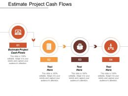 Estimate Project Cash Flows Ppt Powerpoint Presentation Icon Example Cpb