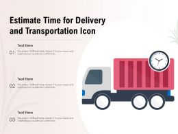 Estimate Time For Delivery And Transportation Icon