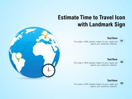 Estimate Time To Travel Icon With Landmark Sign