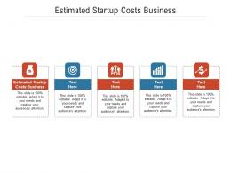 Estimated Startup Costs Business Ppt Powerpoint Presentation Summary Ideas Cpb