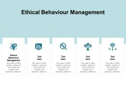 Ethical Behaviour Management Ppt Powerpoint Presentation Layouts Rules Cpb