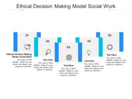 Ethical Decision Making Model Social Work Ppt Powerpoint Presentation Infographics Design Inspiration Cpb
