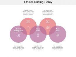 Ethical Trading Policy Ppt Powerpoint Presentation Model Backgrounds Cpb