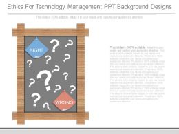 Ethics For Technology Management Ppt Background Designs