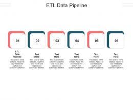 ETL Data Pipeline Ppt Powerpoint Presentation Infographic Template Ideas Cpb