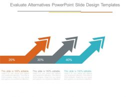 Evaluate Alternatives Powerpoint Slide Design Templates