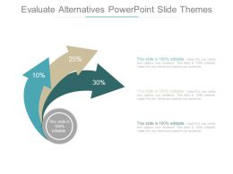 Evaluate Alternatives Powerpoint Slide Themes
