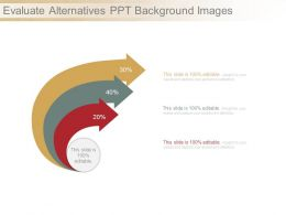 Evaluate Alternatives Ppt Background Images