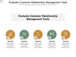 Evaluate Customer Relationship Management Tools Ppt Powerpoint Presentation Pictures Cpb