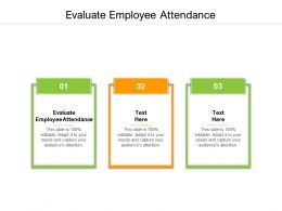 Evaluate Employee Attendance Ppt Powerpoint Presentation Show Icons Cpb