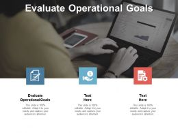 Evaluate Operational Goals Ppt Powerpoint Presentation Ideas Themes Cpb