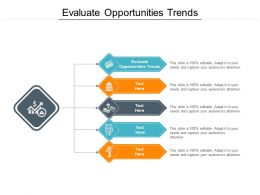 Evaluate Opportunities Trends Ppt Powerpoint Presentation Slides Picture Cpb