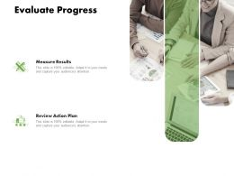 Evaluate Progress Measure Ppt Powerpoint Presentation Graphic