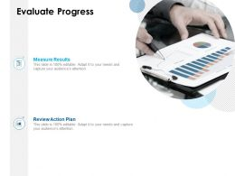Evaluate Progress Review Action Ppt Powerpoint Presentation Pictures Template