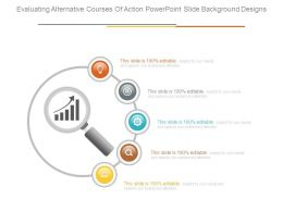 Evaluating Alternative Courses Of Action Powerpoint Slide Background Designs