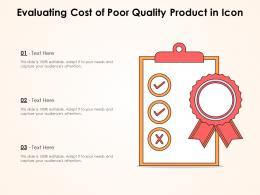Evaluating Cost Of Poor Quality Product In Icon