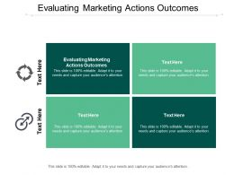 Evaluating Marketing Actions Outcomes Ppt Powerpoint Presentation Slides Icons Cpb