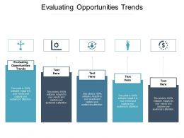Evaluating Opportunities Trends Ppt Powerpoint Presentation Visual Aids Backgrounds Cpb
