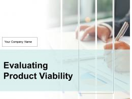Evaluating Product Viability Powerpoint Presentation Slides
