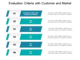 Evaluation Criteria With Customer And Market Ppt Powerpoint Files Cpb