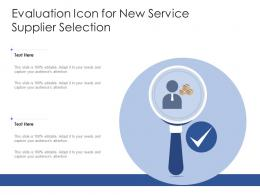 Evaluation Icon For New Service Supplier Selection