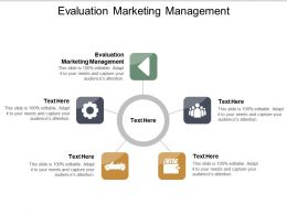 Evaluation Marketing Management Ppt Powerpoint Presentation Graphics Template Cpb
