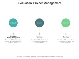 Evaluation Project Management Ppt Powerpoint Presentation Show Elements Cpb