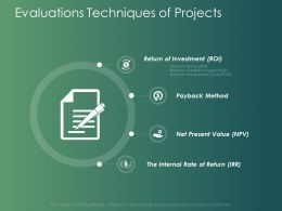 Evaluations Techniques Of Projects Investment Ppt Powerpoint Presentation Model Slides