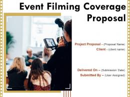 Event Filming Coverage Proposal Powerpoint Presentation Slides