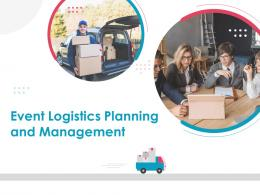 Event Logistics Planning And Management Powerpoint Presentation Slides