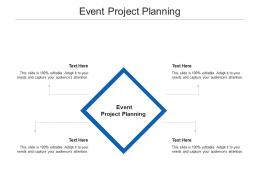 Event Project Planning Ppt Powerpoint Presentation Themes Cpb