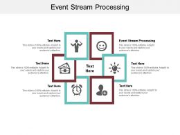 Event Stream Processing Ppt Powerpoint Presentation Styles Slide Download Cpb